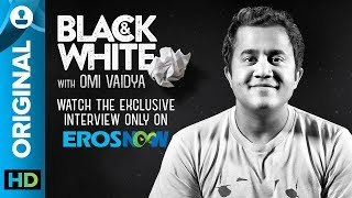 Catch Omi Vaidya on Black & White - The Interview - EROSENTERTAINMENT