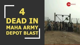 4 killed, six injured in explosion at Army's ammunition depot in Wardha - ZEENEWS