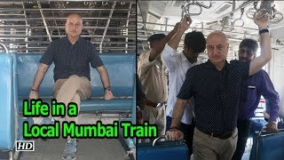 Anupam Kher travels in Local Train   Opens on his Life Journey - IANSINDIA