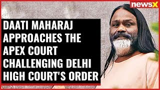 Rape Case: Daati Maharaj approaches the Apex court challenging Delhi HC's order - NEWSXLIVE