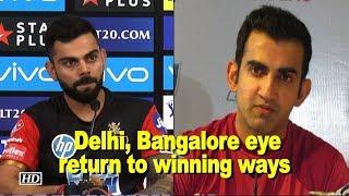 IPL 2018 | Delhi, Bangalore eye return to winning ways - IANSINDIA