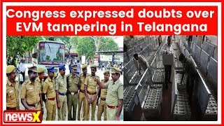 Congress alleged EVM tampering in Telangana, police personnal deployed near EVM's - NEWSXLIVE