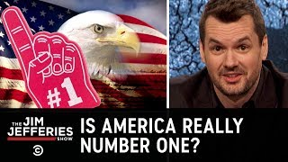 Is America Really Number One? - The Jim Jefferies Show - COMEDYCENTRAL