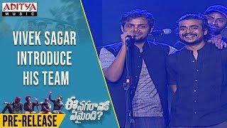 Vivek Sagar Introduce His Team @ Ee Nagaraniki Emaindi Pre Release Event Live - ADITYAMUSIC