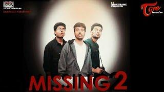 Missing 2 | Latest Telugu Short Film 2016 | Directed by Rajesh RB - TELUGUONE