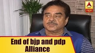 End of BJP, PDP alliance looks like a pre-planned decision, says Shatrughan Sinha - ABPNEWSTV