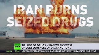 Sanctions on Iran may result in 'deluge of drugs, asylum seekers, bombs & terrorism' - RUSSIATODAY