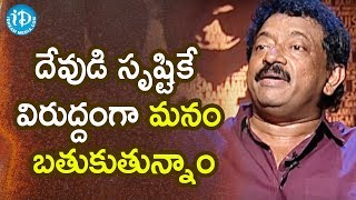 Everything is Going Against Nature - RGV | RGV About Women | Ramuism 2nd Dose | iDream Telugu Movies - IDREAMMOVIES