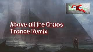 Royalty FreeDance:Above All the Chaos [Trance Remix]