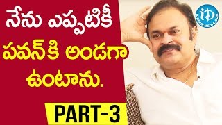 Actor & Producer Nagababu Exclusive Interview - Part #3 || Talking Movies With iDream - IDREAMMOVIES