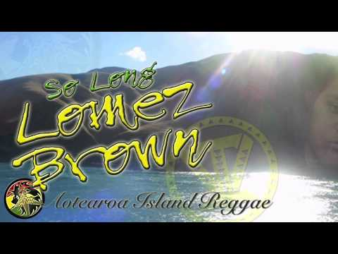Lomez Brown - So Long ~~~ISLAND VIBE~~~