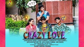 Crazy Love  || latest telugu short film 2019 || Directed by Santhosh Babu || Pictureskull - YOUTUBE