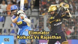 IPL 2018   Playoffs   Rajasthan aim to upset Kolkata in Eliminator - IANSINDIA