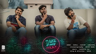 Take It Easy Policy Telugu Short Film | Arun | Suraj | Pavan | Ameesha | directed by Arun - YOUTUBE