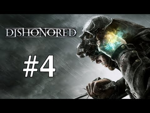 Dishonored Walkthrough / Gameplay Part 4 - The Outsider