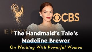 The Handmaid's Tale's Madeline Brewer on Working With Powerful Women - POPSUGARTV
