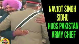Navjot Singh Sidhu Hugs Pakistan Army Chief Qamar Javed Bajwa | Imran Khan Pakistan President - MANGONEWS