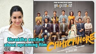 Shraddha excited about 'chhichhore' - IANSLIVE