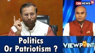 Politics Or Patriotism? |  Viewpoint | CNN News18 - IBNLIVE