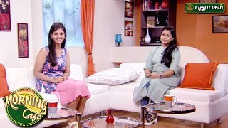 Morning Cafe – Breakfast Show for Women 24-05-2017  PuthuYugam TV Show