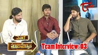 Chit Chat with Yevade Subramanyam Team   03 - TELUGUONE