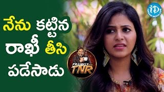 He Removed And Throwned My Rakhi - Anjali || Frankly With TNR || Talking Movies With iDream - IDREAMMOVIES