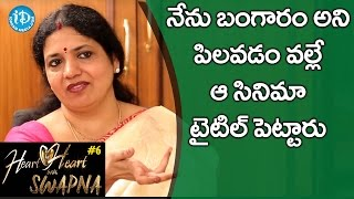 Because Of Me That Movie Titled as Bangaram - Jeevitha || Heart To Heart With Swapna - IDREAMMOVIES