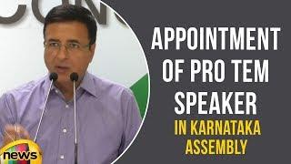 Randeep Surjewala on Appointment of Pro Tem Speaker in Karnataka Assembly | Mango News - MANGONEWS