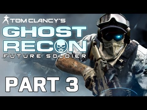 Ghost Recon: Future Soldier Gameplay Walkthrough Part 3 (HD 1080p)