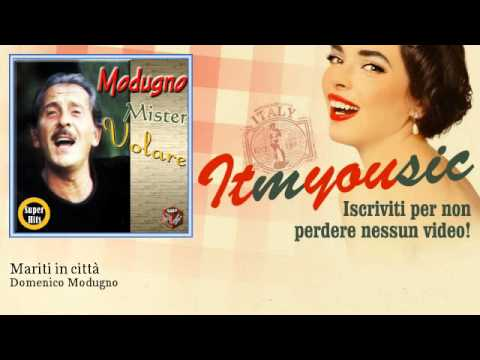 Domenico Modugno - Mariti in città - ITmYOUsic