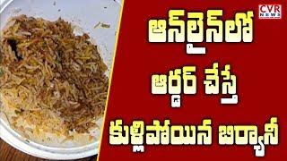ఆన్లైన్లో ఆర్డర్ చేస్తే.. కుళ్లిపోయిన బిర్యానీ...| Decomposing Food Delivered in Online |Hyderabad - CVRNEWSOFFICIAL