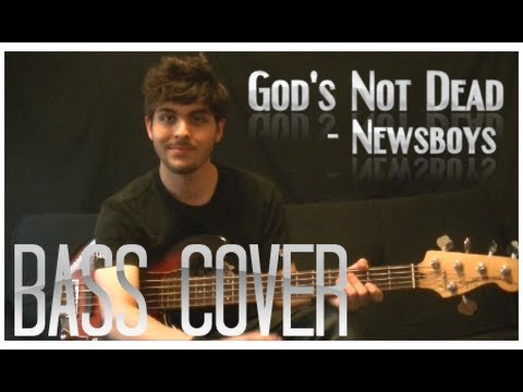 God's Not Dead - Newsboys (Bass Cover) by Trevor Beecher