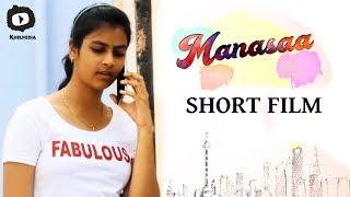 Manasaa Telugu Short Film   2017 Latest Telugu Short Films   Khelpedia - YOUTUBE