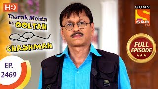 Taarak Mehta Ka Ooltah Chashmah - Ep 2469 - Full Episode - 17th May, 2018 - SABTV
