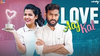 Love Aaj Kal | Wirally Originals | Tamada Media - YOUTUBE