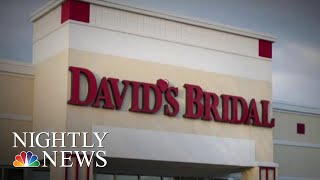 David's Bridal May Be Next Retail Company To Declare Bankruptcy | NBC Nightly News - NBCNEWS