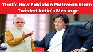 How Pakistan PM Imran Khan Twisted India PM Narendra Modi's Message ahead of Pakistan National Day - NEWSXLIVE