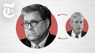 William Barr: The Attorney General Who Has the Mueller Report | NYT News - THENEWYORKTIMES
