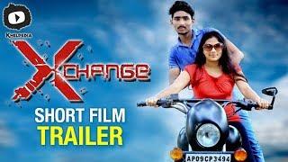 Latest 2017 Telugu Short Film Xchange | Xchange Latest Telugu Short Film Trailer | Khelpedia - YOUTUBE