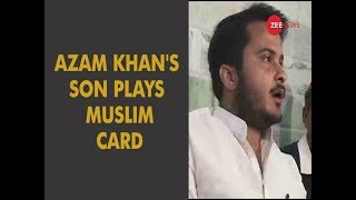 5W1H: Azam Khan's son plays Muslim card - ZEENEWS