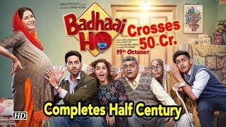 "Ayushmann's ""BADHAI HO"" Completes Half Century | Crosses 50 Cr. - IANSLIVE"