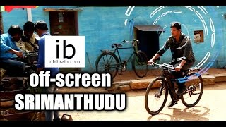 Off-Screen Srimanthudu making Video
