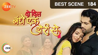 Do Dil Bandhe Ek Dori Se - Episode 184 - Best Scene - ZEETV