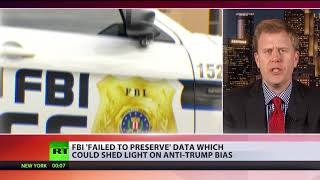 The FBI has lost data that could shed light on anti-Trump bias ¯backslash_(ツ)_/¯ - RUSSIATODAY