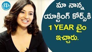 మా నాన్న యాక్టింగ్ కోర్స్ కి సంవత్సరం టైం ఇచ్చారు. - Isha chawla || Face To Face With iDream Nagesh - IDREAMMOVIES