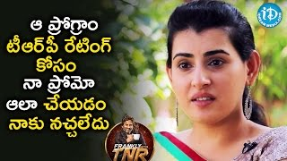 They Cut My Promo Badly For TRP Ratings | Frankly With TNR | Talking Movies - IDREAMMOVIES