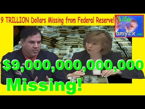 9 TRILLION Dollars Missing from Federal Reserve,Fed Inspector General Can't Explain
