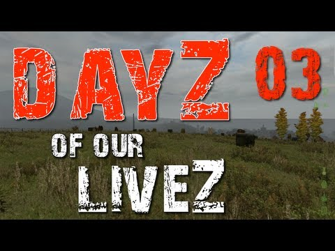 "DayZ of our LiveZ E03 ""Are You Friendly?"" (Zombie Apocalypse in 1080 HD)"