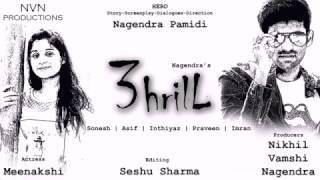 3hrilL Telugu Short Film Trailer | Nagendra Pamidi | Meenakshi - YOUTUBE