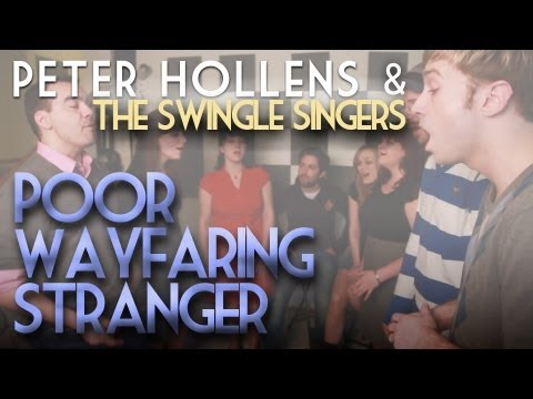 Poor Wayfaring Stranger - Peter Hollens - Feat. Swingle Singers - A cappella Cover - Beatbox